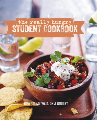 Ryland Peters & Small The Really Hungry Student Cookbook How To Eat Well On A Budget