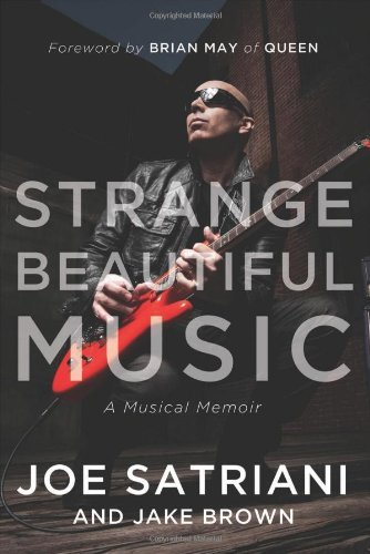 Joe Satriani Strange Beautiful Music A Musical Memoir