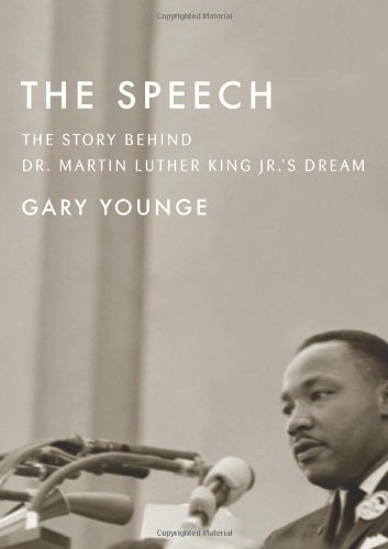 Gary Younge The Speech The Story Behind Dr. Martin Luther King Jr.'s Dre