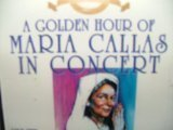 Callas Maria Golden Hour Of Maria Callas In Concert