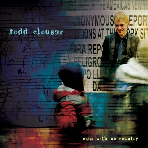Todd Clouser Man With No Country Digipak