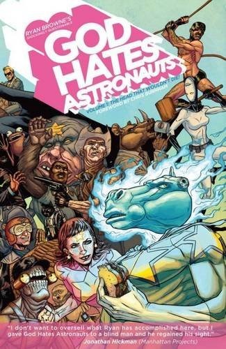 Ryan Browne God Hates Astronauts Volume 1 The Head That Wouldn't Die!
