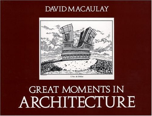 David Macaulay Great Moments In Architecture