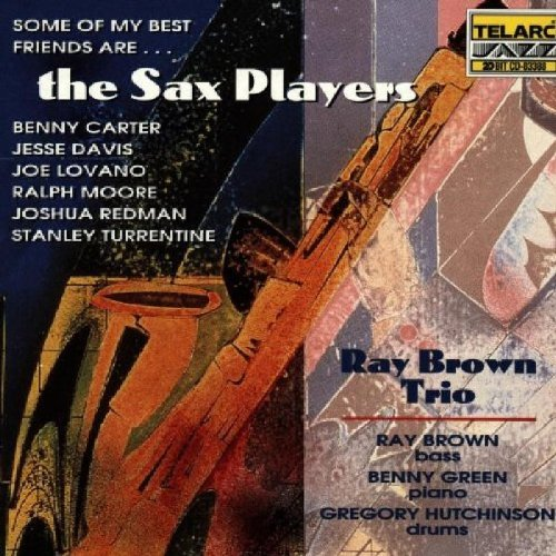Ray Trio Brown Some Of My Best Friends Are Sa CD R