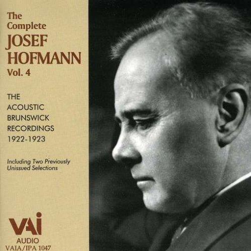 Josef Hofmann/Complete Josef Hofmann Vol. 4