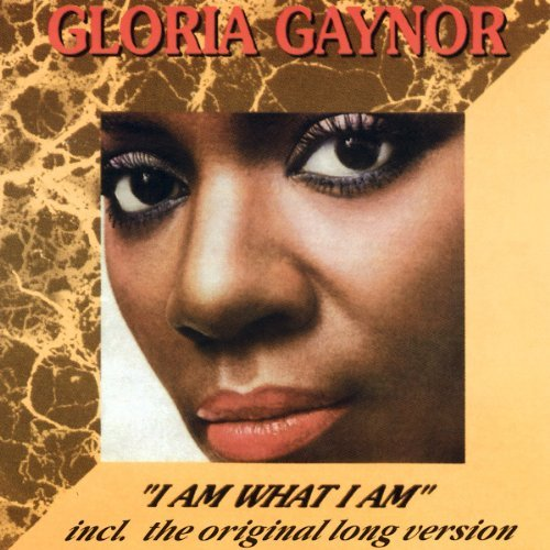 Gloria Gaynor I Am What I Am