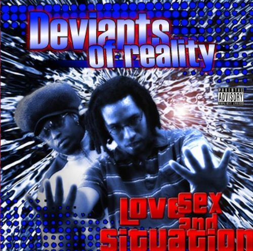 Deviants Of Reality Lovesexand Situation