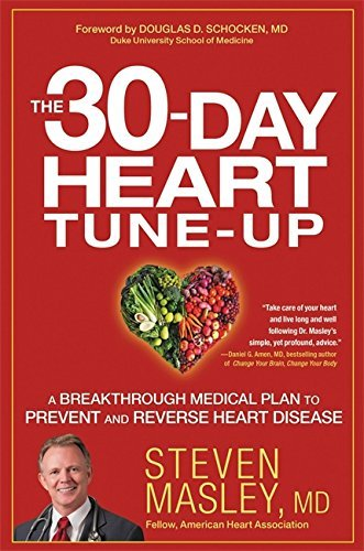 Steven Masley The 30 Day Heart Tune Up A Breakthrough Medical Plan To Prevent And Revers