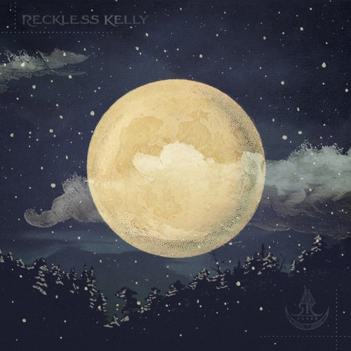 Reckless Kelly Long Night Moon Digipak