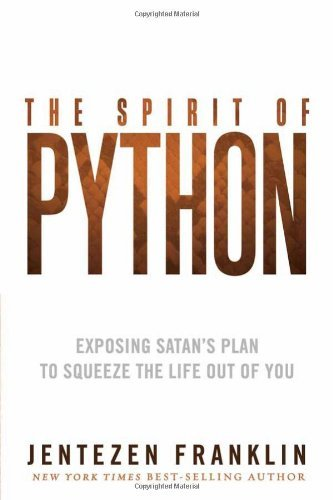 Jentezen Franklin The Spirit Of Python Exposing Satan's Plan To Squeeze The Life Out Of