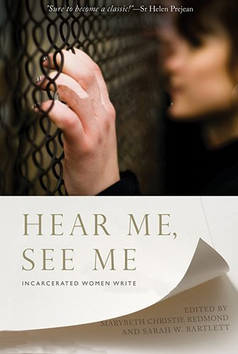 Marybeth Christie Redmond Hear Me See Me Incarcerated Women Write