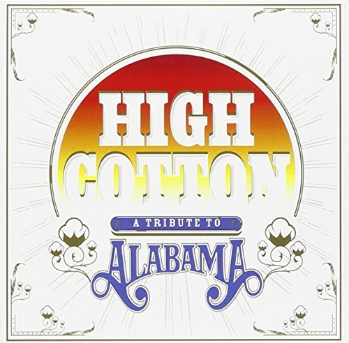 High Cotton A Tribute To Alabama High Cotton A Tribute To Alabama