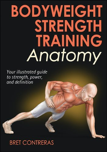 Bret Contreras Bodyweight Strength Training Anatomy