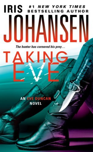 Iris Johansen Taking Eve An Eve Duncan Novel