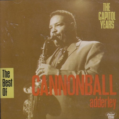 Adderley Cannonball Best Of Cannonball Adderley The Capitol Years