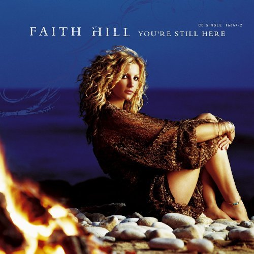 Faith Hill You're Still Here