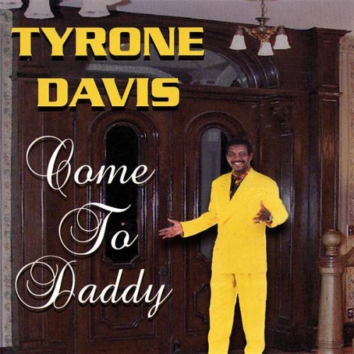 Tyrone Davis Come To Daddy