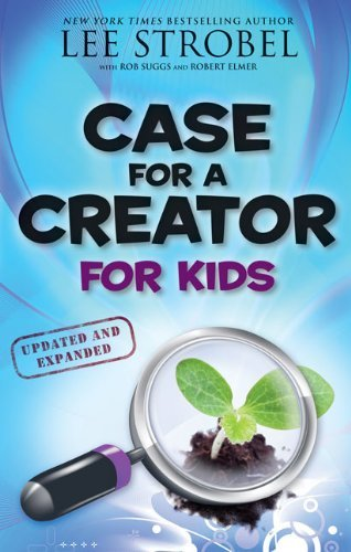 Lee Strobel Case For A Creator For Kids Updated Expand