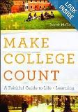 Derek Melleby Make College Count A Faithful Guide To Life And Learning