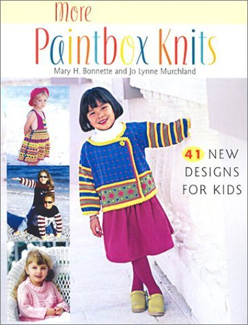 Mary Bonnette More Paintbox Knits Print On Demand Edition