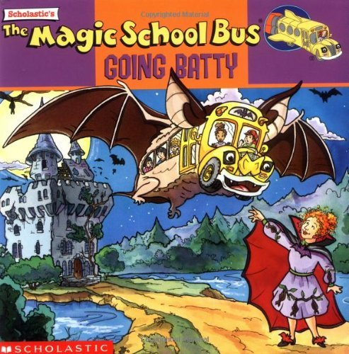 Degan Bruce Cole Joanna The Magic School Bus Going Batty A Book About Bat