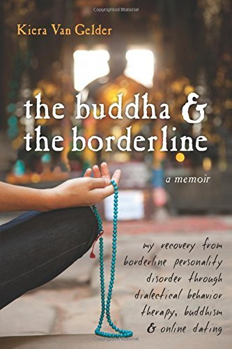 Kiera Van Gelder The Buddha & The Borderline My Recovery From Borderline Personality Disorder