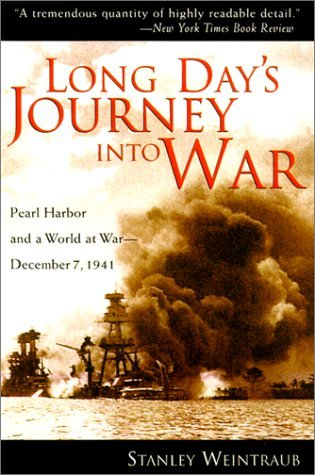 Stanley Weintraub Long Day's Journey Into War Pearl Harbor And A Wo
