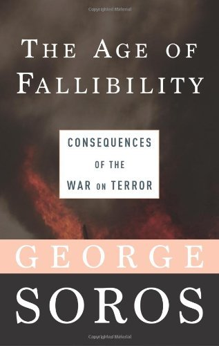 George Soros The Age Of Fallibility Consequences Of The War On