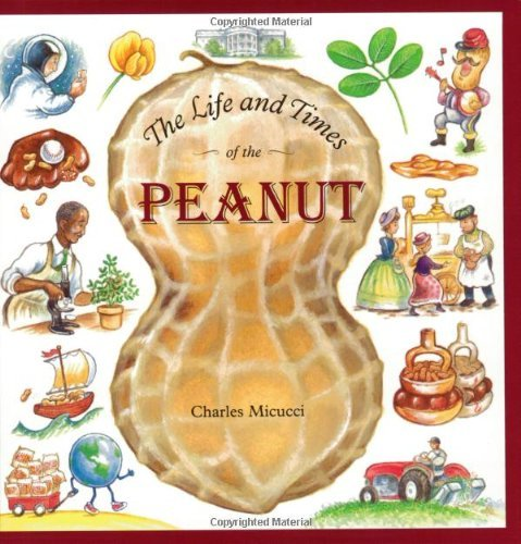 Charles Micucci The Life And Times Of The Peanut