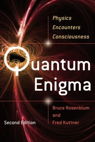Bruce Rosenblum Quantum Enigma Physics Encounters Consciousness 0002 Edition;