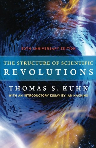 Thomas S. Kuhn The Structure Of Scientific Revolutions 50th Anniversary Edition 0004 Edition;