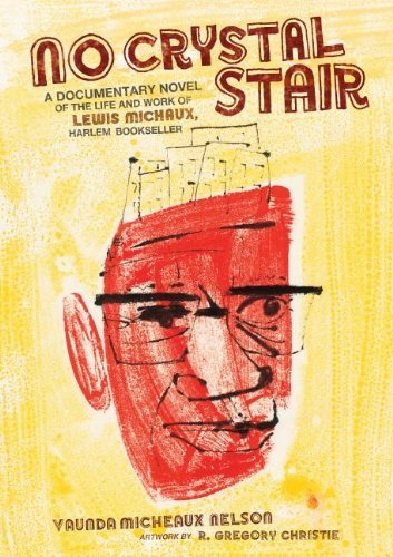Vaunda Micheaux Nelson No Crystal Stair A Documentary Novel Of The Life And Work Of Lewis