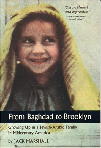 Jack Marshall From Baghdad To Brooklyn Growing Up In A Jewish Arabic Family In Midcentur