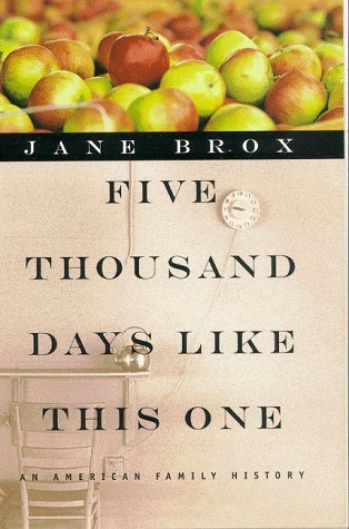 Jane Brox Five Thousand Days Like This One An American Family History