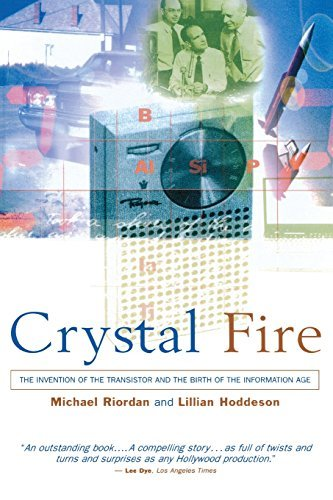 Michael Riordan Crystal Fire The Invention Of The Transistor And The Birth Of 0002 Edition;revised