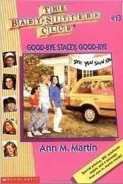 Ann M. Martin Good Bye Stacey Good Bye (baby Sitters Club)
