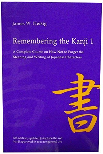 James W. Heisig Remembering The Kanji 1 A Complete Course On How Not To Forget The Meanin 0006 Edition;