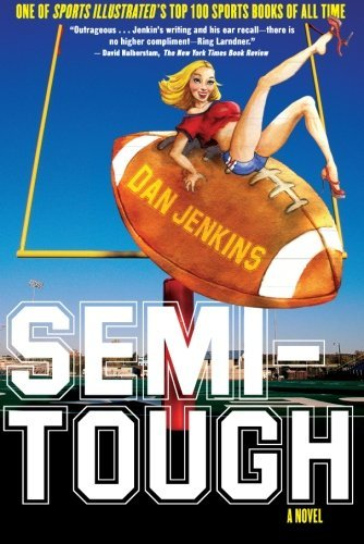 Dan Jenkins Semi Tough