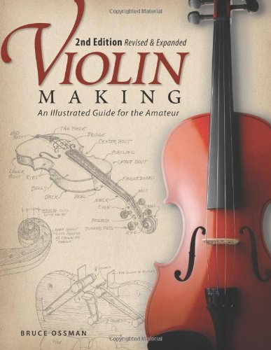 Bruce Ossman Violin Making An Illustrated Guide For The Amateur 0002 Edition;revised Expand