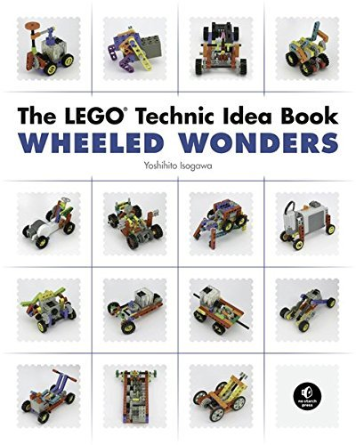 Isogawa Yoshihito The Lego Technic Idea Book Wheeled Wonders Wheeled Wonders