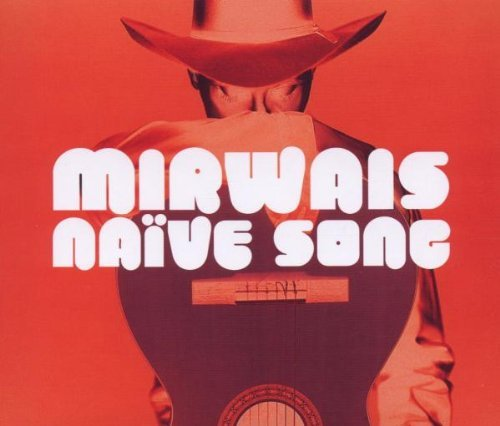 Mirwais Naive Song