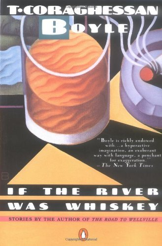 T.C. Boyle If The River Was Whiskey Stories (contemporary Am