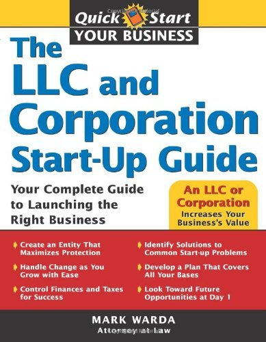 Mark Warda The Llc And Corporation Start Up Guide Your Complete Guide To Launching The Right Busine