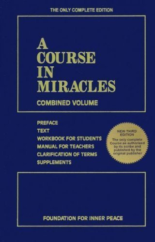 Foundation For Inner Peace A Course In Miracles Combined Volume 0003 Edition;
