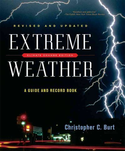 Christopher C. Burt Extreme Weather A Guide And Record Book Revised