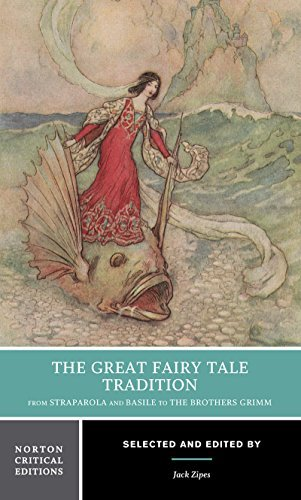 Jack Zipes The Great Fairy Tale Tradition From Straparola And Basile To The Brothers Grimm
