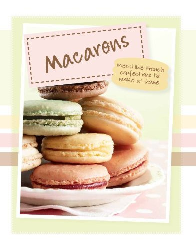 parragon-books-love-food-editors-macarons-irresistible-french-confections-to-make