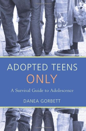 Danea Gorbett Adopted Teens Only A Survival Guide To Adolescence