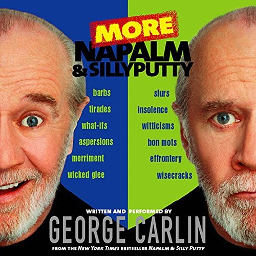 George Carlin More Napalm & Silly Putty