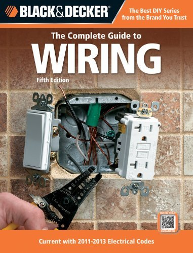 Creative Publishing International Black & Decker The Complete Guide To Wiring Current With 2011 2 0005 Edition;